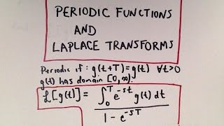 Periodic Functions and Laplace Transforms Part 1