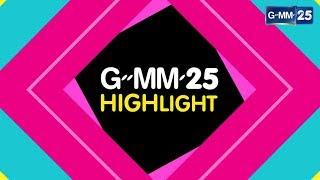 GMM25 HIGHLIGHT  [EP.67]  วันที่ 20 สิงหาคม 2560