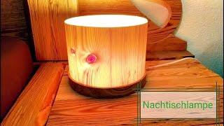 Wie baue ich mir eine wunderschöne Holz Nachttischlampe!