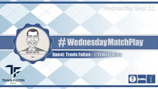 #WednesdayMatchPlay with Travis Fulton from Travis Fulton Golf