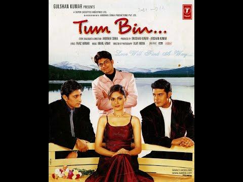 Tum Bin 2001 Full Movie (HINDI MOVIE)