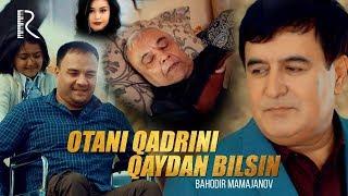 Bahodir Mamajonov - Otani qadrini qaydan bilsin | Баходир Мамажонов - Отани кадрини кайдан билсин
