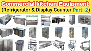 Commercial Kitchen Equipment Name List | Types Of Refrigerator/fridge/display Counter/food Counter
