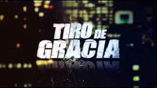 TIRO DE GRACIA MIX