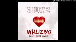 SA Music : Khumz Inhliziyo Ft. Mnqobi Yazo