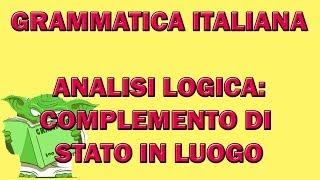 59. Grammatica italiana - Analisi logica: il complemento di stato in luogo