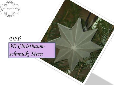 Diy Christbaumschmuck Selber Machen 3d Stern Basteln