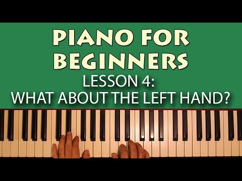 Piano Lessons for Beginners: Part 4 - What About the Left Hand?
