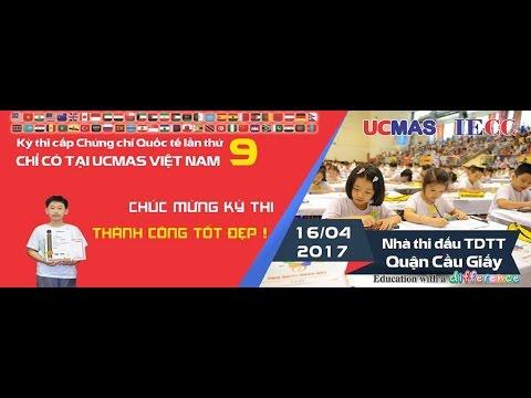 Kỳ thi cấp chứng chỉ quốc tế lần thứ 9 | Bàn tính & Số học trí tuệ UCMAS Việt Nam