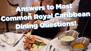 Royal Caribbean dining questions I get asked all the time!