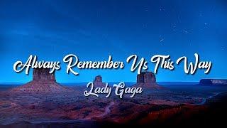 Lady Gaga   Always Remember Us This Way (Lyrics)