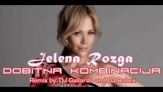 Jelena Rozga - Dobitna Kombinacija (DJ Gallardo & DJ Robex Remix 2012)