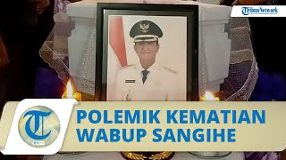 Polemik Kematian Wakil Bupati Sangihe, Meninggal seusai Tolak Izin Tambang Emas