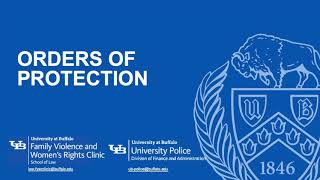 Video on orders of protection by the UB Family Violence & Women's Rights Clinic and the University at Buffalo Police