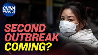 Signs suggest 2nd virus outbreak; Internal document reveals CCP knew about virus long before public