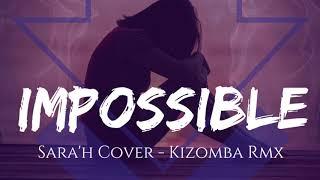 Impossible   Dj Snakes Kizomba Remix