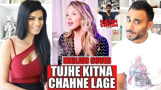 KABIR SINGH - TUJHE KITNA CHAHNE LAGE REACTION!!! (English Cover) Arijit Singh, Mithoon