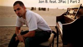 Jon B. feat. 2Pac - Part 2