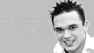 The Best 15 Songs of Gareth Gates