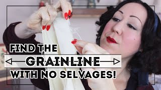 HOW TO FIND THE GRAINLINE WITH NO SELVAGE? 3 tips to find the grainline on any fabric, even scraps!