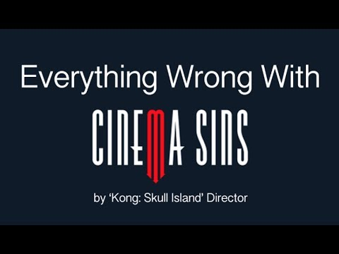Everything Wrong with CinemaSins by Kong Skull Island Director