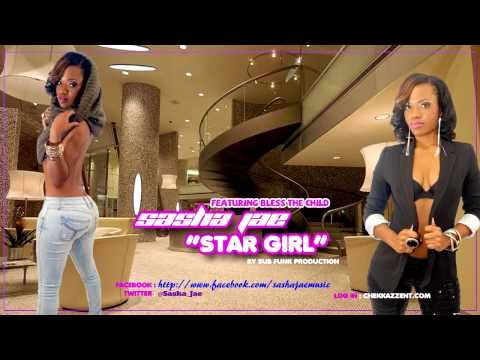 "SASHA JAE | FEATURING THE BLESS THE CHILD | "" STAR GIRL"" 