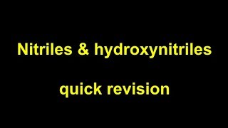 Quick Revision - Nitriles and hydroxynitriles