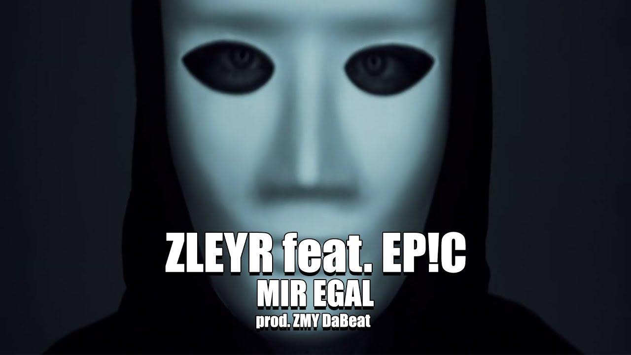 ZLEYR feat. Ep!c – Mir Egal