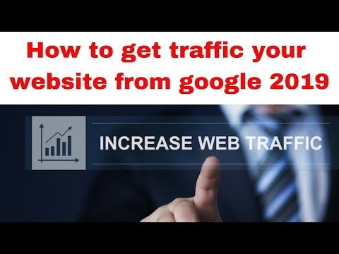 How to get traffic your website from google 2019