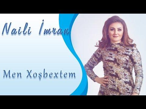 Naili Imran - Men xosbextem 2017 Official Audio