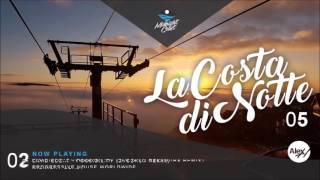 La Costa Di Notte 005 With Alex H Guest Mix Voiceless