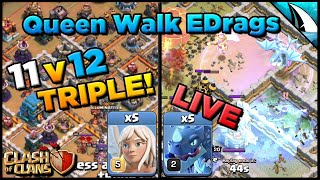 *11v12 TRIPLE* Queen Walk EDrags + Live War Attack | Clash of Clans