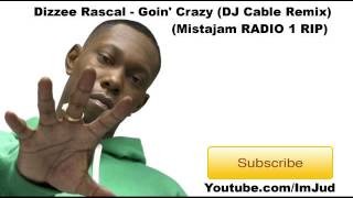 Dizzee Rascal Goin' Crazy (DJ Cable Remix) (Exclusive)