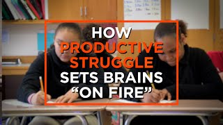 How Productive Struggle Fires Up Learners