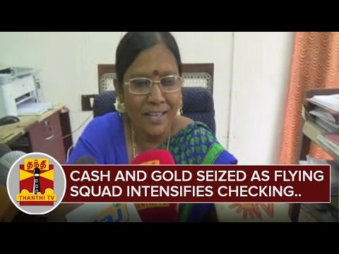 Cash-and-Gold-seized-as-Flying-Squad-intensifies-Vehicle-Checking-across-TN-ThanthI-TV