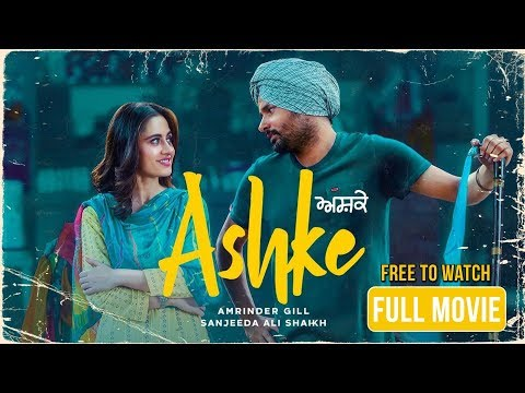 Download Ashke Full Movie (HD) | Amrinder Gill | Sanjeeda Shaikh | Rhythm Boyz HD Mp4 3GP Video and MP3