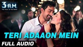 TERI ADAAON MEIN FULL AUDIO  3 AM  Rannvijay Singh & Anindita Nayar