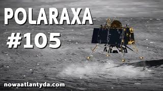 Polaraxa 105 – Walka o Księżyc, teleskop Spitzer i inne kosmiczne historie