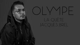 OLYMPE - La Quête (Jacques Brel Cover)