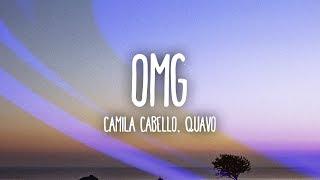 Camila Cabello - OMG (Lyrics / Lyric Video) Ft. Quavo