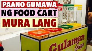 PAANO GUMAWA Ng FOOD CART SA MURANG HALAGA   PANG NEGOSYO 2020