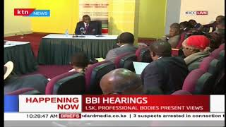 LSK, Professional bodies present views during BBI hearing