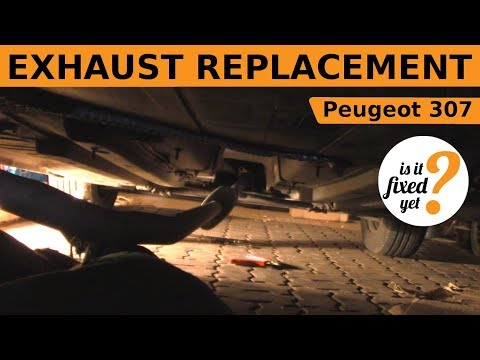 EXHAUST Replacement ( middle + end ) - Peugeot 307