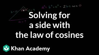 Law Of Cosines | Trig Identities And Examples | Trigonometry | Khan Academy