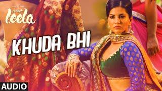 'Khuda Bhi' Full Song (Audio) | Sunny Leone | Mohit Chauhan | Ek Paheli Leela