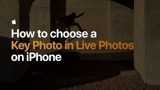 How to choose a Key Photo in Live Photos on iPhone — Apple