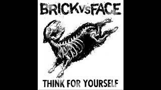 Brick Vs Face - Think For Yourself (FULL ALBUM)