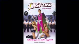 Orgazmo - Now You're A Man