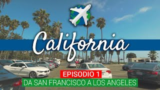 CALIFORNIA On the Road | da San Francisco a Los Angeles – Ep.1