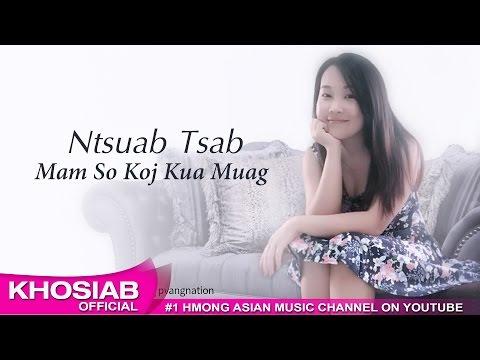 Ntsuab Tsab - Mam So Koj Kua Muag (Official Audio) [Khosiab Music 2017]
